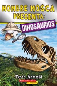 Lector de Scholastic, Nivel 2: Hombre Mosca Presenta: Dinosaurios (Fly Guy Presents: Dinosaurs) = Fly Guy Presents Dinosaurs