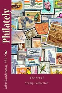 Philately: The Art of Stamp Collection