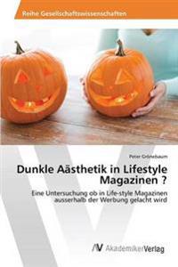 Dunkle Aasthetik in Lifestyle Magazinen ?