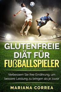Glutenfreie Diat Fur Fusballspieler: Verbessern Sie Ihre Ernahrung, Um Bessere Leistung Zu Bringen ALS Je Zuvor