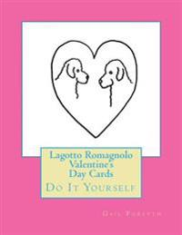 Lagotto Romagnolo Valentine's Day Cards: Do It Yourself