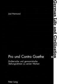 Pro Und Contra Goethe: Dichterische Und Germanistische Stellungnahmen Zu Seinen Werken