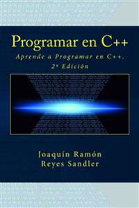 Programar En C++: Aprende a Programar En C++. 2a Edición