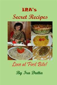 IRA's Secret Recipes: Love at First Bite