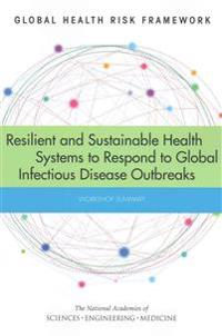 Resilient and Sustainable Health Systems to Respond to Global Infectious Disease Outbreaks