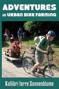 Adventures in Urban Bike Farming