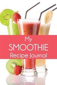 My Smoothie Recipe Journal: Melon Strawberry Banana Shake, 6 X 9, 200 Blank Smoothie Recipes