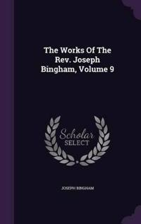 The Works of the REV. Joseph Bingham, Volume 9