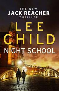 Night school - (jack reacher 21)