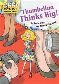 Hopscotch twisty tales: thumbelina thinks big