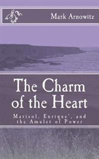 The Charm of the Heart: Marisol, Enrique', and the Amulet of Power