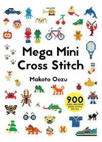 Mega mini cross stitch - 900 super awesome cross stitch motifs