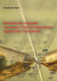 Monolithically Integrated Transceiver Chips for Bidirectional Optical Data Transmission