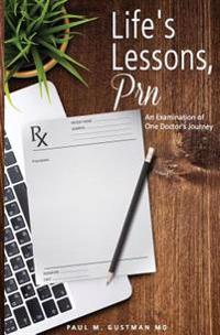 Life's Lessons, PRN: Examination of One Doctor's Journey