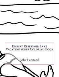 Embsay Reservoir Lake Vacation Super Coloring Book