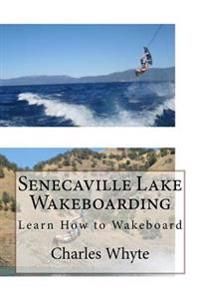 Senecaville Lake Wakeboarding: Learn How to Wakeboard