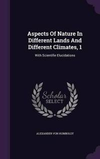 Aspects of Nature in Different Lands and Different Climates, 1