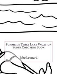 Pomme de Terre Lake Vacation Super Coloring Book