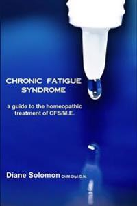 Chronic Fatigue Syndrome: A Guide to the Homeopathic Treatment of Cfs/M.E.