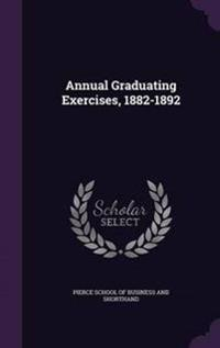 Annual Graduating Exercises, 1882-1892
