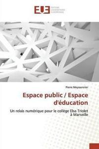 Espace Public / Espace Deducation