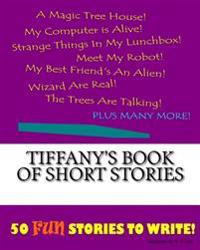 Tiffany's Book of Short Stories
