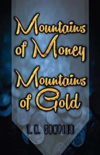 Mountains of Money, Mountains of Gold