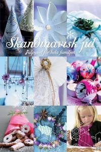 Skandinavisk jul : julpyssel för hela familjen