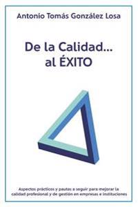 de La Calidad..., Al Exito