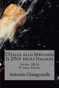 L'Italia Allo Specchio Il DNA Degli Italiani: Quello Che Non Si Osa Dire