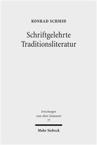 Schriftgelehrte Traditionsliteratur: Fallstudien Zur Innerbiblischen Schriftauslegung Im Alten Testament