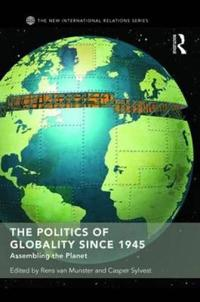 The Politics of Globality Since 1945
