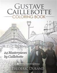 Gustave Caillebotte Coloring Book: 24 Masterpieces by Caillebotte