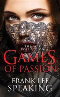 Games of Passion: The Lace Collection