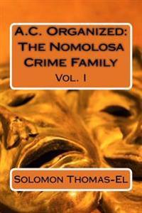 A.C. Organized: The Nomolosa Crime Family