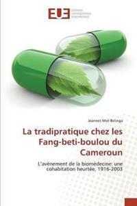 La Tradipratique Chez Les Fang-Beti-Boulou Du Cameroun