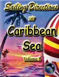 Sailing Directions Caribbean Sea Volume 1