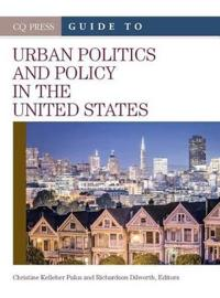 CQ Press Guide to Urban Politics and Policy in the United States