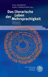 Das Literarische Leben Der Mehrsprachigkeit: Methodische Erkundungen