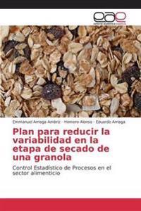 Plan Para Reducir La Variabilidad En La Etapa de Secado de Una Granola