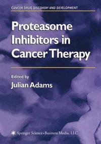 Proteasome Inhibitors in Cancer Therapy