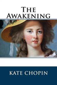 The Awakening: (Chopin Novel)