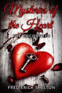 Mysteries of the Heart: The Encounter