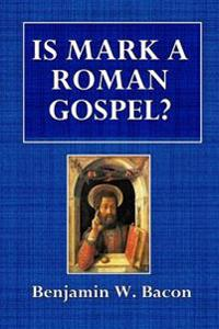 Is Mark a Roman Gospel?