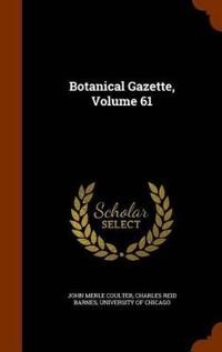 Botanical Gazette, Volume 61