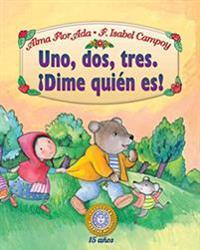 Uno, DOS, Tres Dime Quien Es!