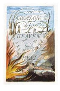 The Marriage of Heaven and Hell: Good Is Heaven - Evil Is Hell