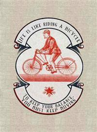 Balance - Greeting Cards, Pkg of 6: Greeting: Life Is Like Riding a Bicycle. to Keep Your Balance You Must Keep Moving (Blank Inside)