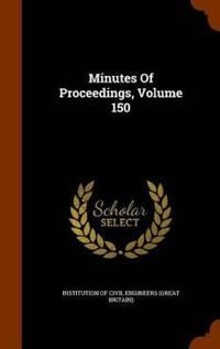 Minutes of Proceedings, Volume 150