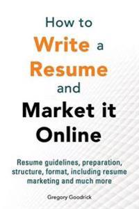 How to Write a Resume and Market It Online